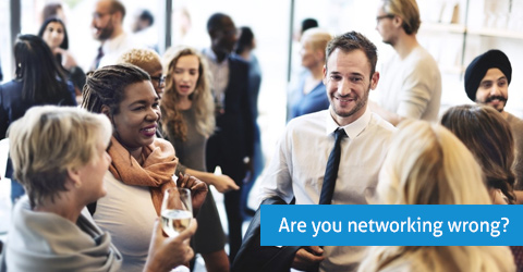 are you networking wrong?